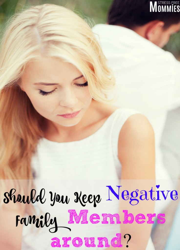 Should you keep your negative family members around?