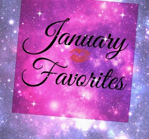 January Favorites/Favoritos de Enero