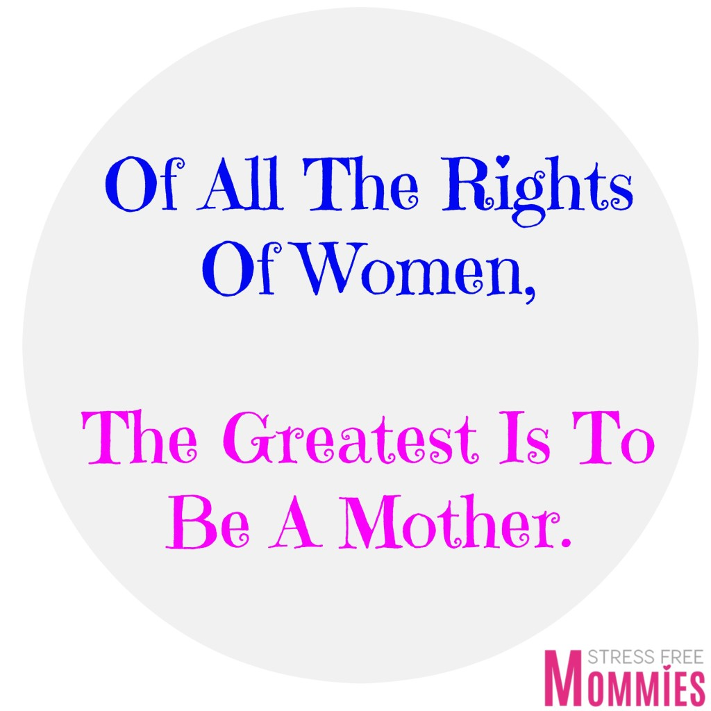 everyday should be mother's day