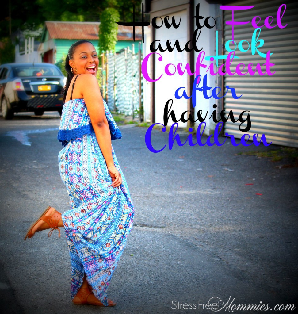 how to feel and look confident after having children