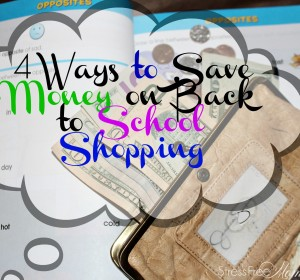 4 Ways to Save Money on Back to School Shopping