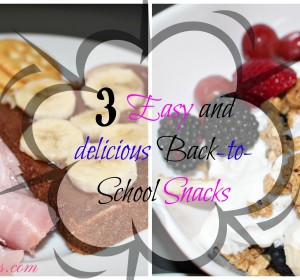 3 Easy and Delicious Back-to-School Snacks + Video