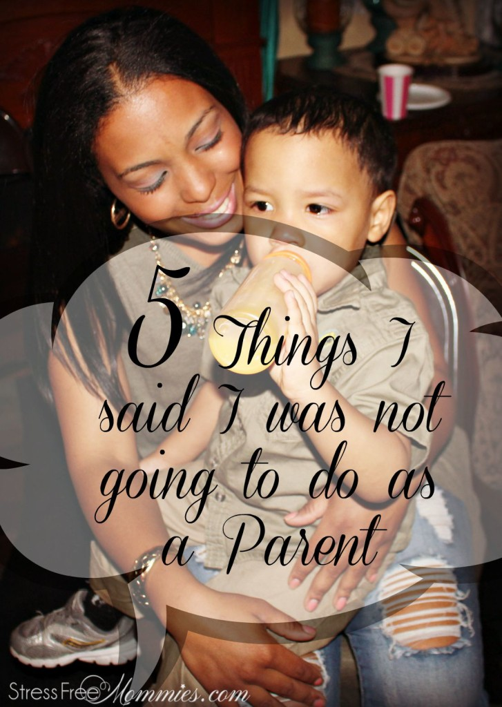things i said i wasnt going to do as a mother