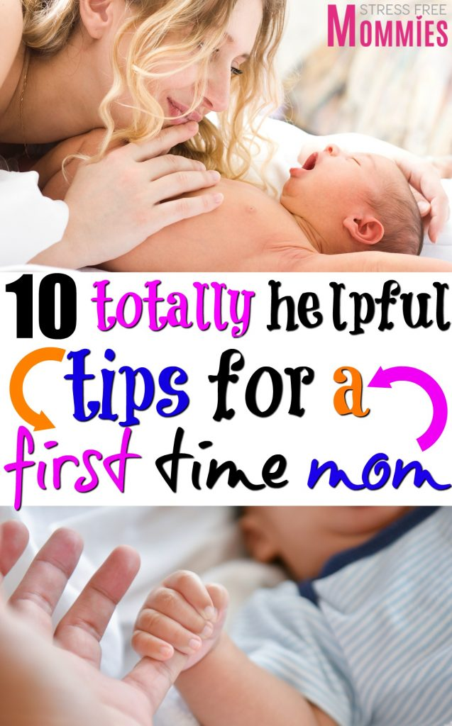 10 totally helpful tips for a first time mom- Read these helpful tips on how to survive and enjoy being a first time mom. Tricks and tips for the new mom.