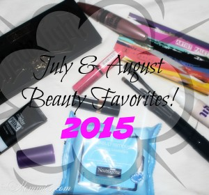 July & August Beauty favorites + Video (2015)