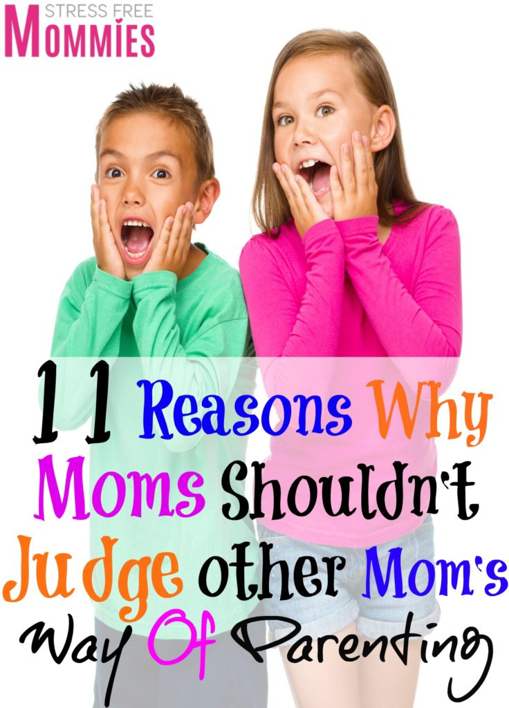 11 reasons why moms shouldn't judge other mom's way of parenting