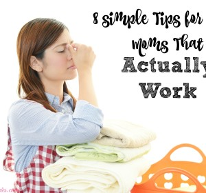 8 Simple Tips For Tired Moms That Actually Work