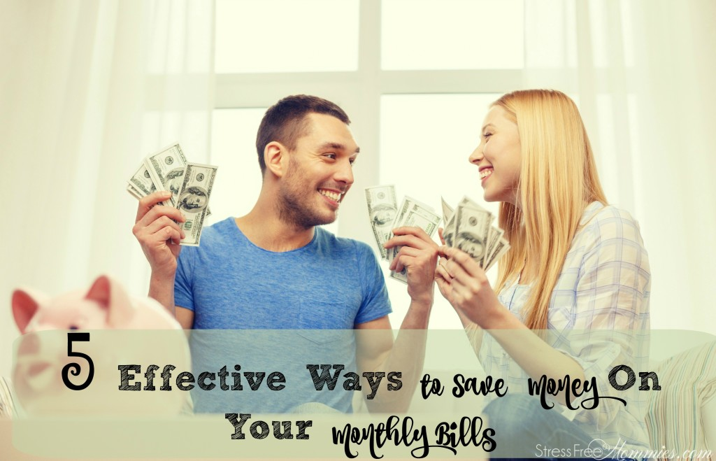 5 effective ways to save money on your monthly bills