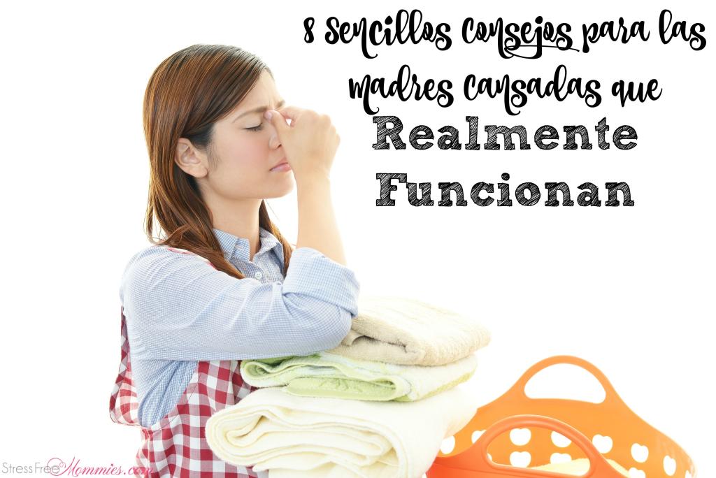 consejos que funcionan para las madres cansadas y estresadas