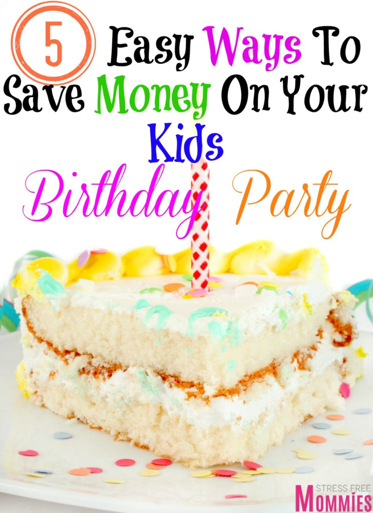 5 easy ways to save money on your kids birthday party- Birthday parties doesn't have to be expensive, just follow these tips and you'll be glad you did. Practical and easy money saving tips for any birthday party!