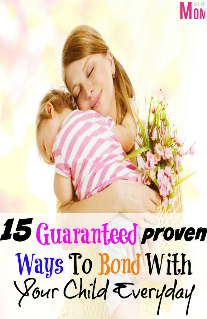 15 guaranteed proven ways to bond with your child everyday- This helped me so much to find simple ways to bond with my kids. A must read for moms! If you want to strengthen the bond with your kids then read this super easy to do list! I do it everyday and I see the difference! Thank you for pinning!
