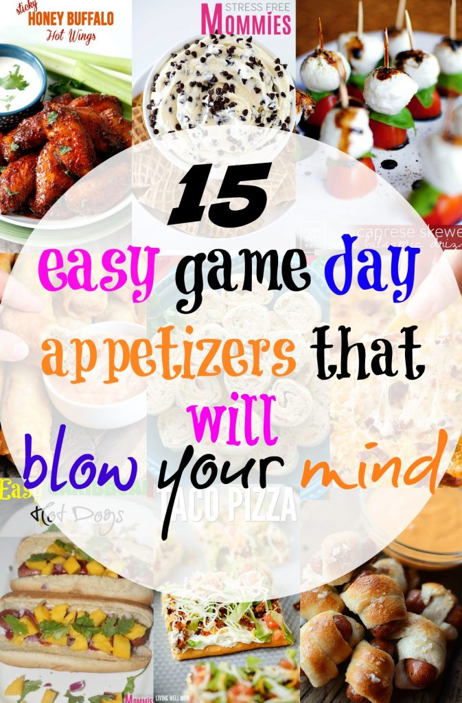 15 easy game day appetizers that will blow your mind- Do you want to impress your family and friends for the big game? These easy game day appetizers will help you do just that. Delicious, different, easy, finger foods that will definitely blow anyone's mind! Pin now!
