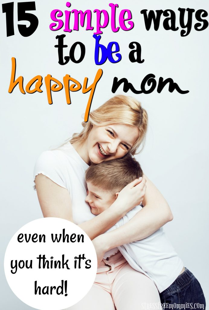 Are you struggling to find joy in being a mom? This article is for you! Learn the simple ways you can be a happy mom with tips that you can implement everyday!