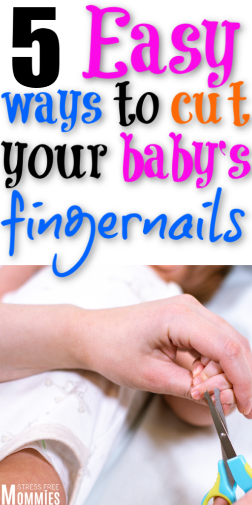 A quick guide for new moms on how to easily cut baby's fingernails. Tips for new moms to feel less scared and more confident cutting baby's fingernails.