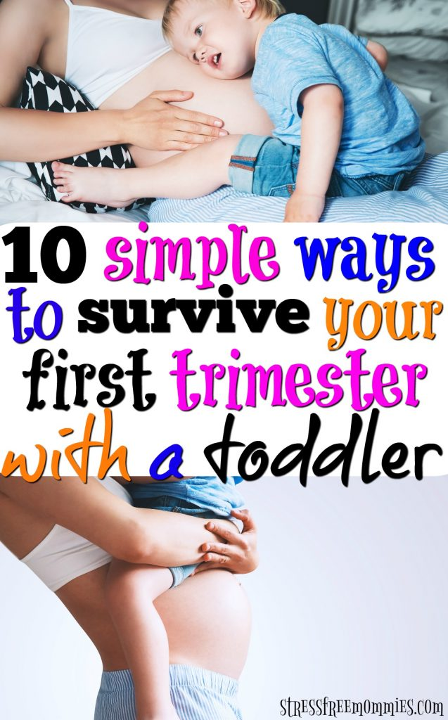 Dealing with your first trimester woes can be a challenge, specially with a toddler in tow. These tips will show you how to survive, because it's possible.