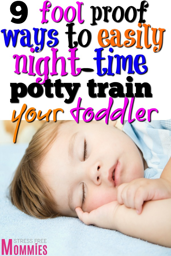 It\'s time to night time potty train your little one. Check out these effective tips and tricks that will easily help you night time potty train your child!