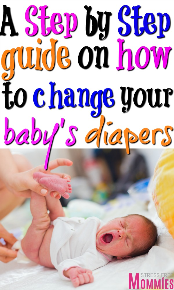 A step by step guide on how to change baby's diaper. Easy tips and tricks to make it easier and less stressful. Diaper changing tips for new moms!