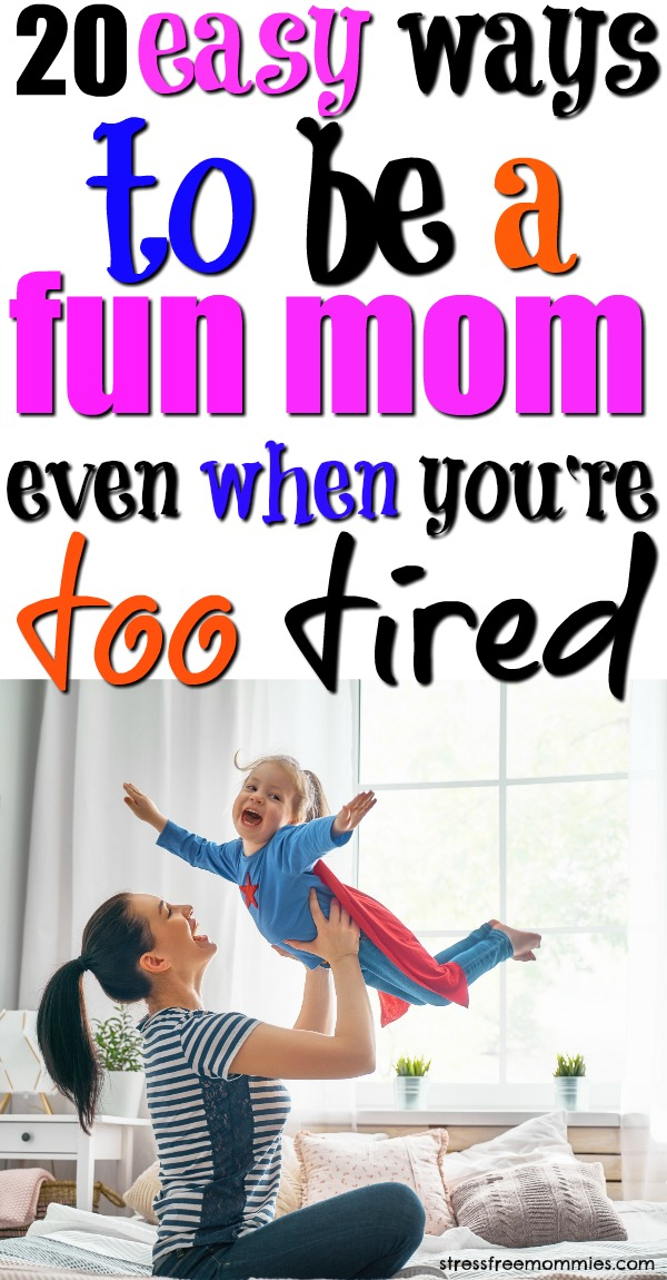 Think you can\'t be a fun parent? Here are 20 easy ways on how to be a fun mom you can\'t miss out on! You can definitely be the parent your child needs! #funmom #parentingtips #funparent #parentingideas #positiveparenting