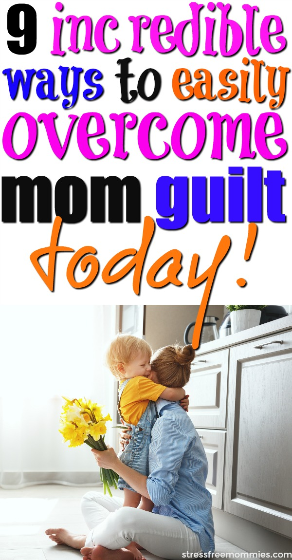 Drowning and feeling defeated over mom guilt? Here are 9 excellent and life changing ways to easily overcome mom guilt today and finally enjoy motherhood!